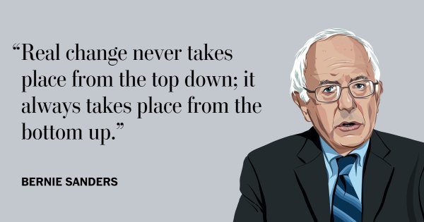 bernie-sanders-change-never-takes-place-from-the-top-down