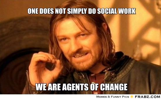 meme-one-does-not-simply-do-social-work-we-are-agents-of-change